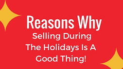 Why it's smart to sell during the holidays!